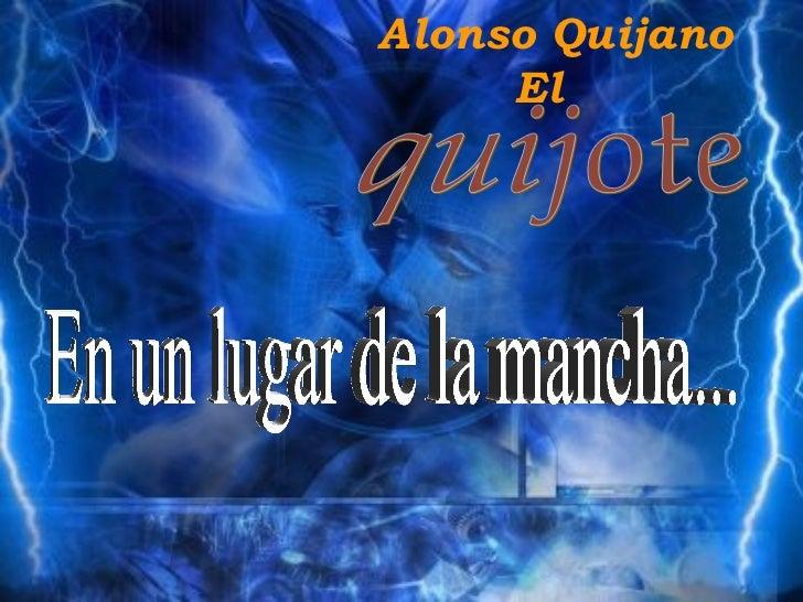El  quijote . .-. (excelente presentación )