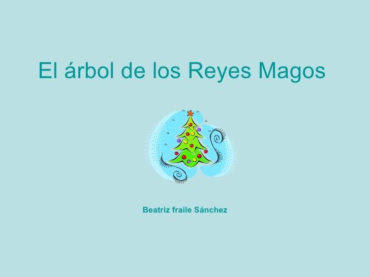 El   árbol de los Reyes Magos Beatriz fraile Sánchez