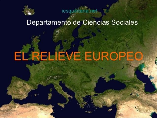 iesquintana.net Departamento de Ciencias SocialesEL RELIEVE EUROPEO