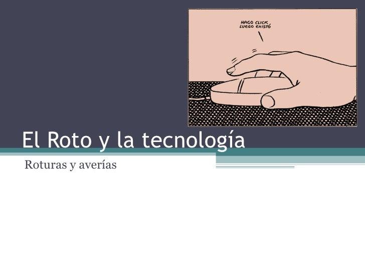 El Roto y la tecnología Roturas y averías