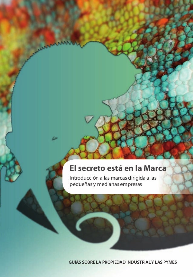 El secreto está en la Marca Introducción a las marcas dirigida a las pequeñas y medianas empresas  GOBIERNO DE ESPAÑA  MIN...