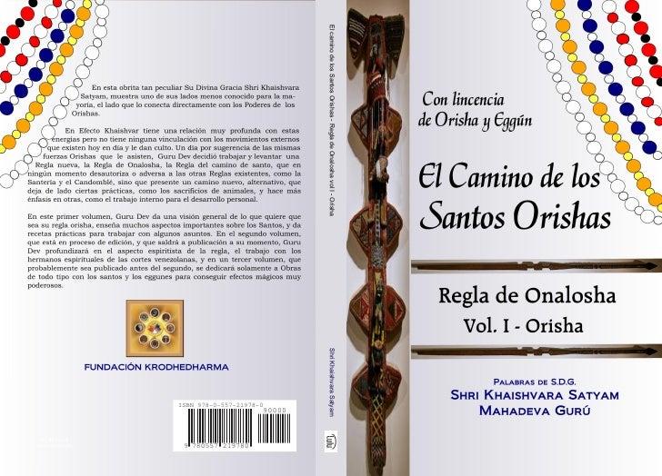 El camino de los Santos Orishas - Regla de Onalosha vol I - Orisha   Shri Khaishvara Satyam                               ...
