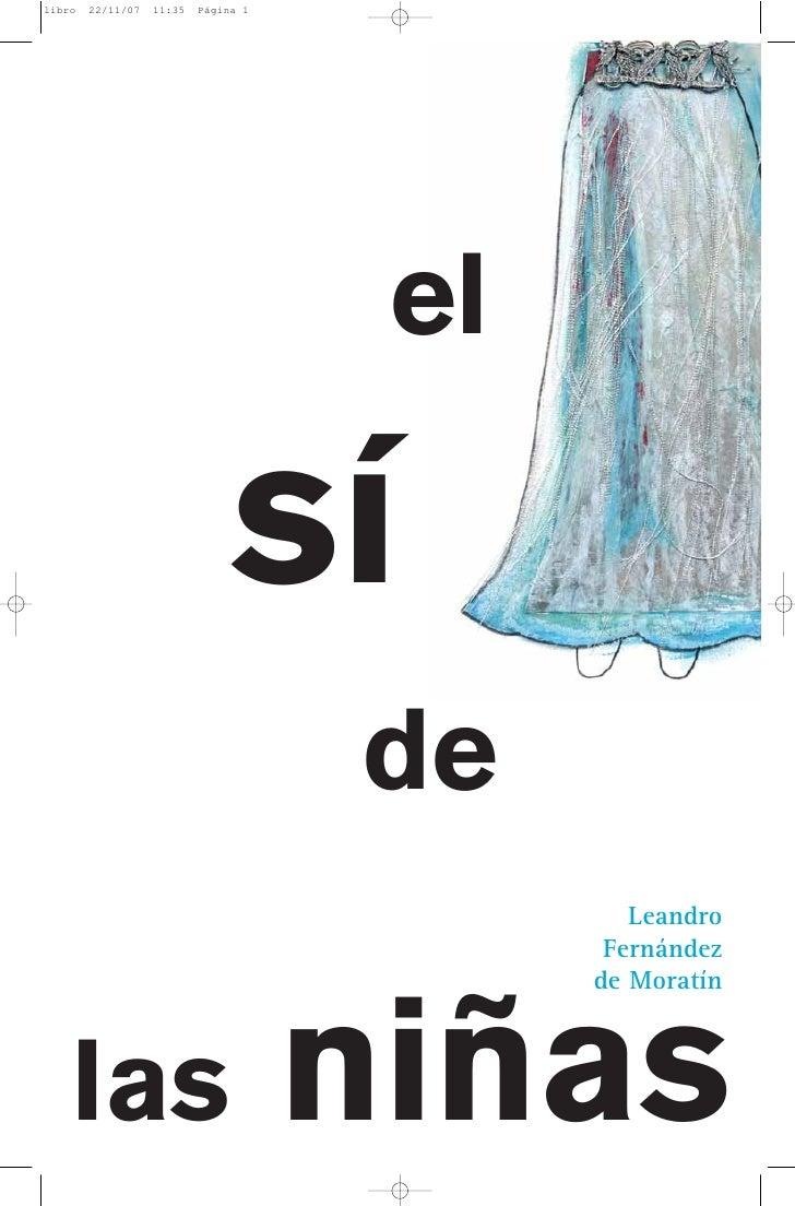 el        sí        de                Leandro              Fernández             de Moratín    las   niñas