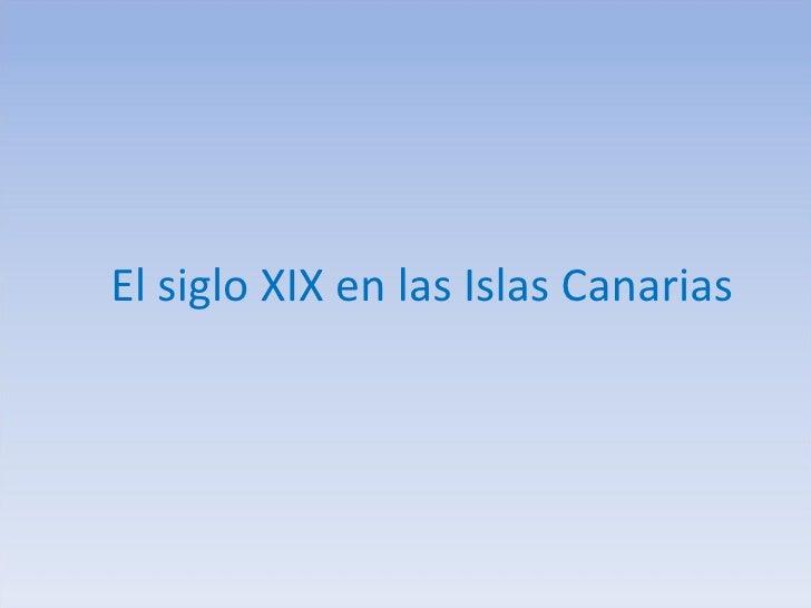 El siglo XIX en las Islas Canarias