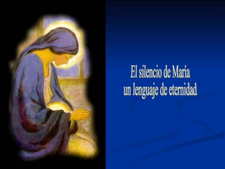 El silencio de María  un lenguaje de eternidad