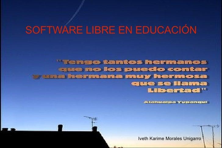 Iveth Karime Morales Unigarro SOFTWARE LIBRE EN EDUCACIÓN