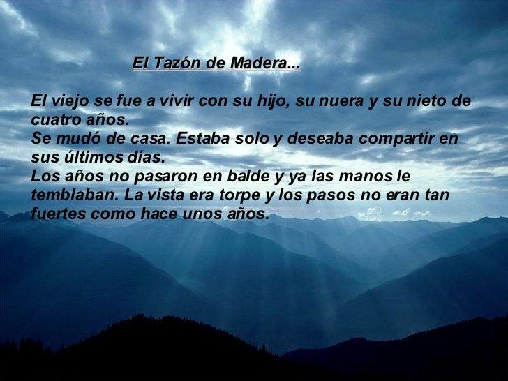 El Tazón de Madera... El viejo se fue a vivir con su hijo, su nuera y su nieto de cuatro años. Se mudó de casa. Estaba sol...