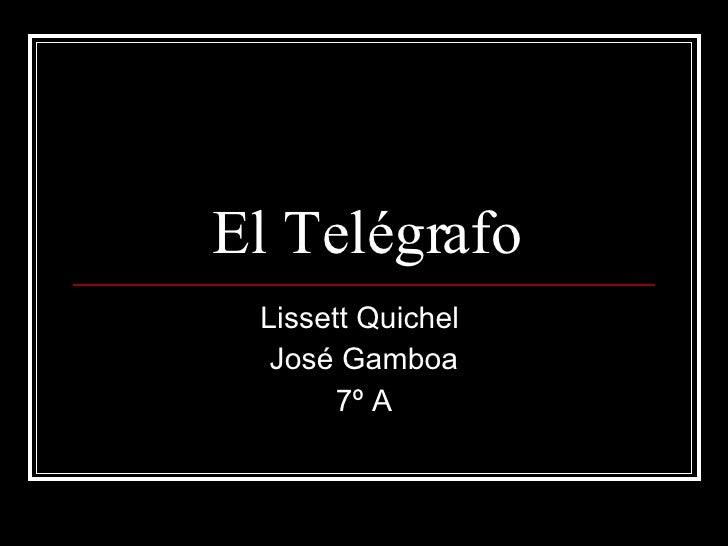 El Telégrafo Lissett Quichel  José Gamboa 7º A
