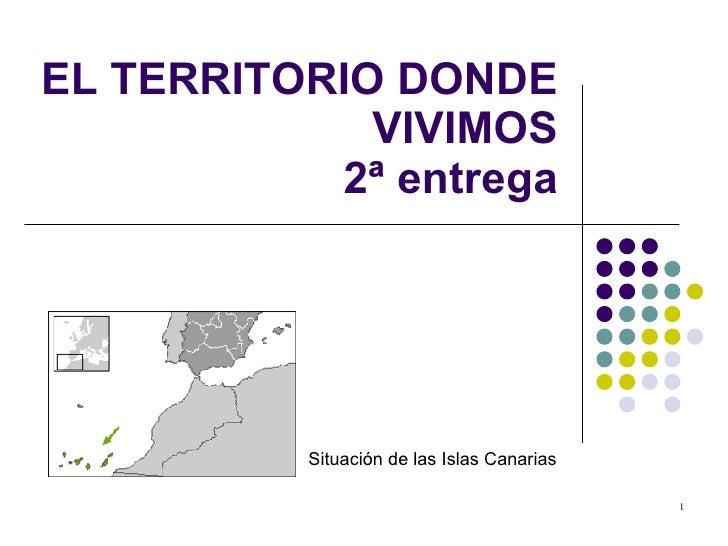 EL TERRITORIO DONDE VIVIMOS 2ª entrega Situación de las Islas Canarias