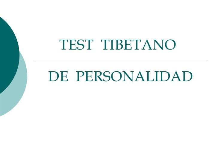 El test Tibetano la prueba del tibet