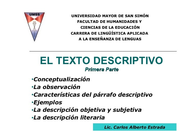 EL TEXTO DESCRIPTIVO Primera Parte <ul><li>Conceptualización </li></ul><ul><li>La observación  </li></ul><ul><li>Caracterí...
