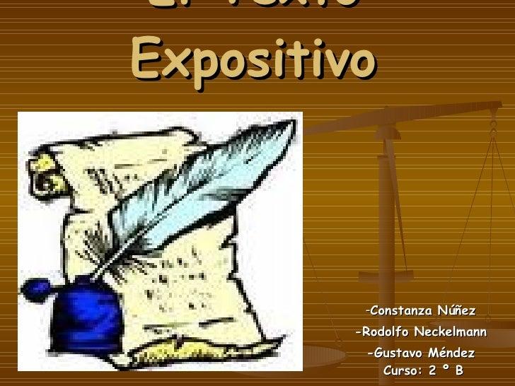 El Texto Expositivo - Constanza Núñez -Rodolfo Neckelmann -Gustavo Méndez  Curso: 2 º B