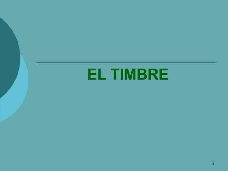 EL TIMBRE