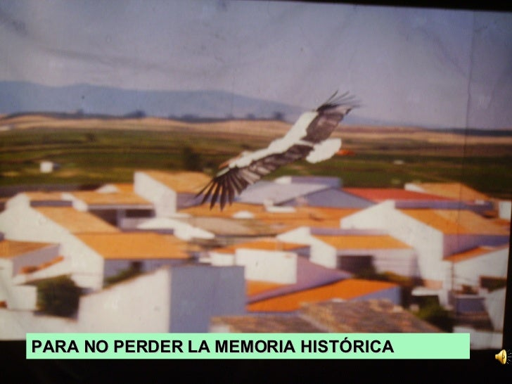 PARA NO PERDER LA MEMORIA HISTÓRICA