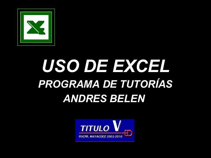 USO DE EXCEL PROGRAMA DE   TUTORÍAS ANDRES BELEN