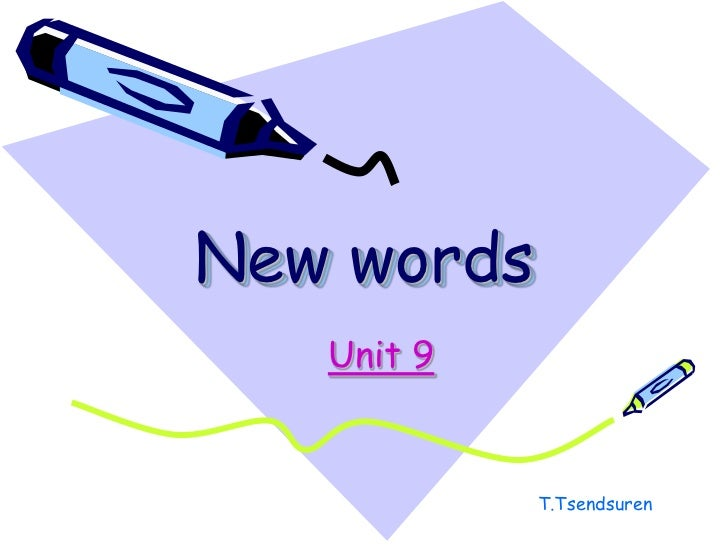 New words<br />Unit 9<br />T.Tsendsuren<br />