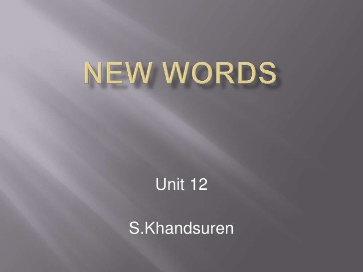 New words<br />Unit 12                                              <br />S.Khandsuren<br />