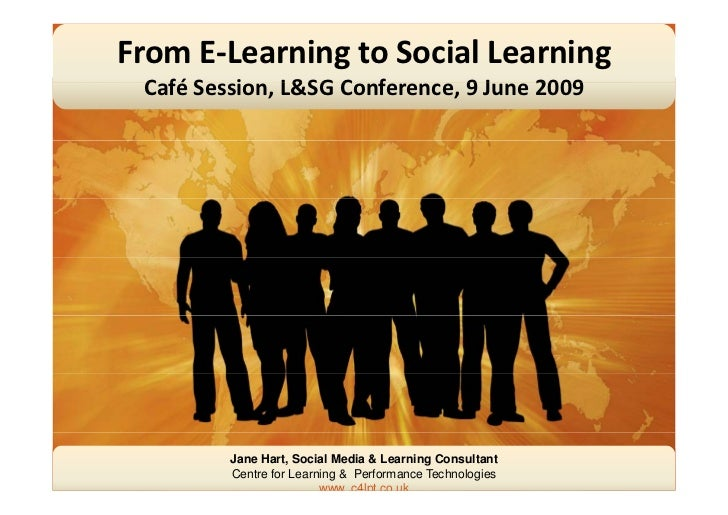 From E‐Learning to Social Learning  Café Session, L&SG Conference, 9 June 2009  C fé S i      L&SG C f         9J     2009...