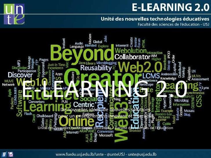 E-LEARNING 2.0              De nouvelles idées, de nouvelles solutions             pour un enseignement innovant et intera...