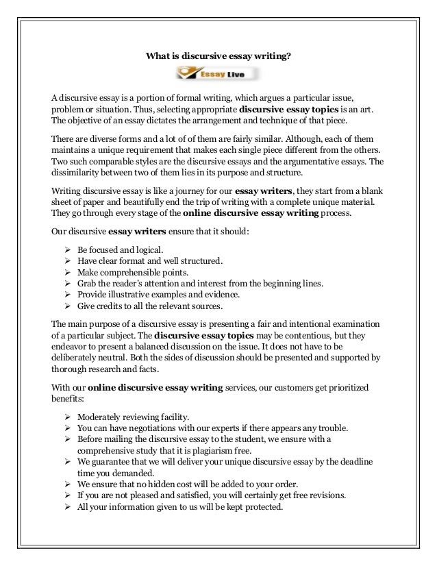 discursive essay how to A discursive essay provides a critical analysis of a controversial topic that supports an opinion about that topic the writer of a discursive essay attempts to present both sides of an issue, while showing why one side has greater merit therefore, this type of essay resembles an argumentative essay.