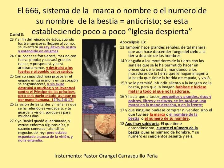 El 666, sistema de la marca o nombre o el numero de           su nombre de la bestia = anticristo; se estaDaniel 8: establ...
