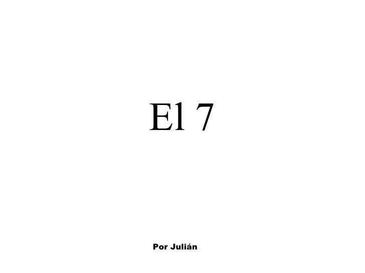 El 7 Por Julián