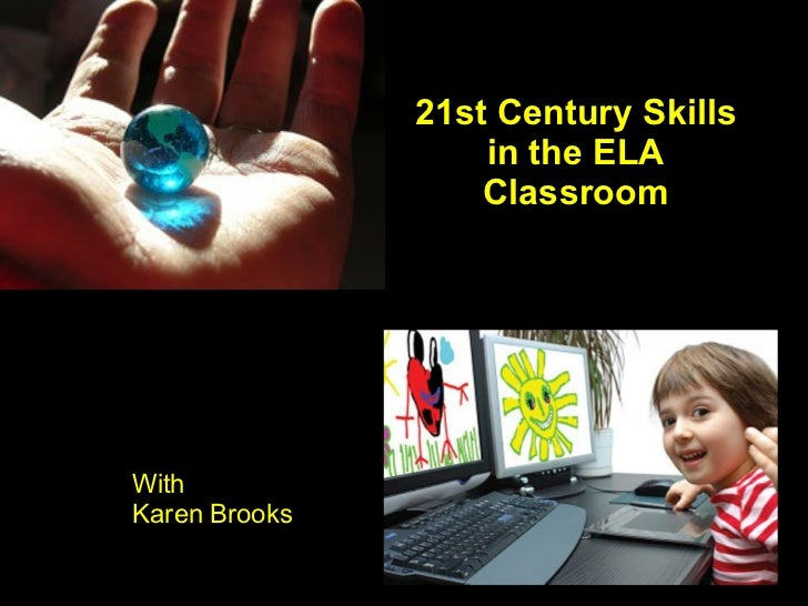 21st Century Skills in the ELA Classroom With Karen Brooks
