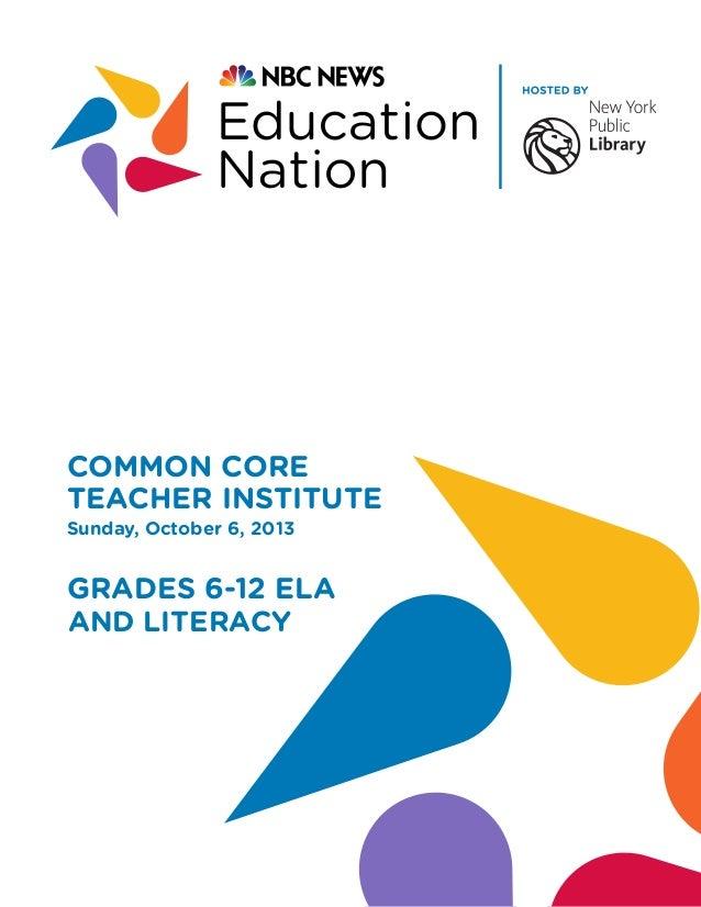 COMMON CORE TEACHER INSTITUTE Sunday, October 6, 2013  GRADES 6-12 ELA AND LITERACY