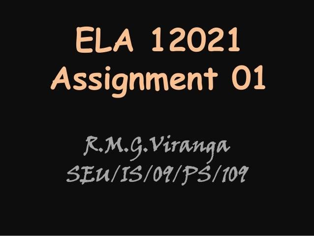 ELA 12021 Assignment 01 R.M.G.Viranga SEU/IS/09/PS/109