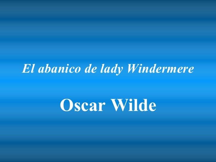 El abanico de lady Windermere      Oscar Wilde