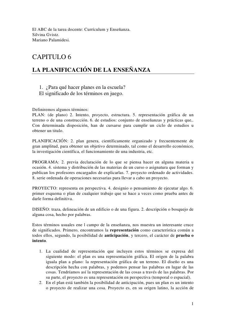 El ABC de la tarea docente: Currículum y Enseñanza.Silvina Gvistz.Mariano Palamidesi.CAPITULO 6LA PLANIFICACIÓN DE LA ENSE...
