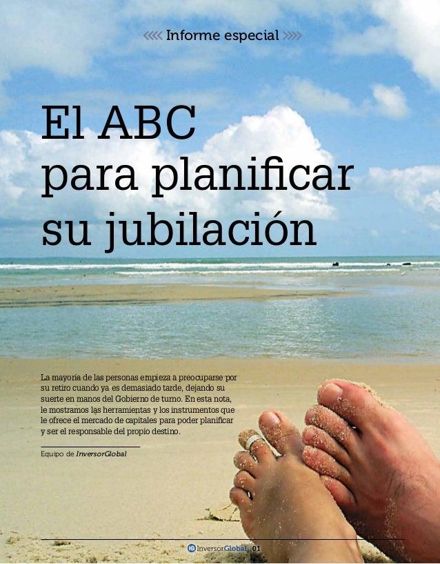 Equipo de InversorGlobal El ABC para planificar su jubilación La mayoría de las personas empieza a preocuparse por su retir...