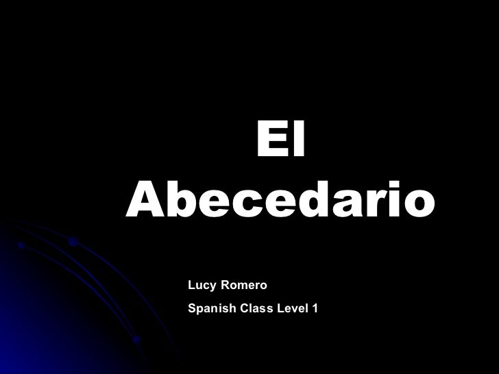 El Abecedario Lucy Romero  Spanish Class Level 1