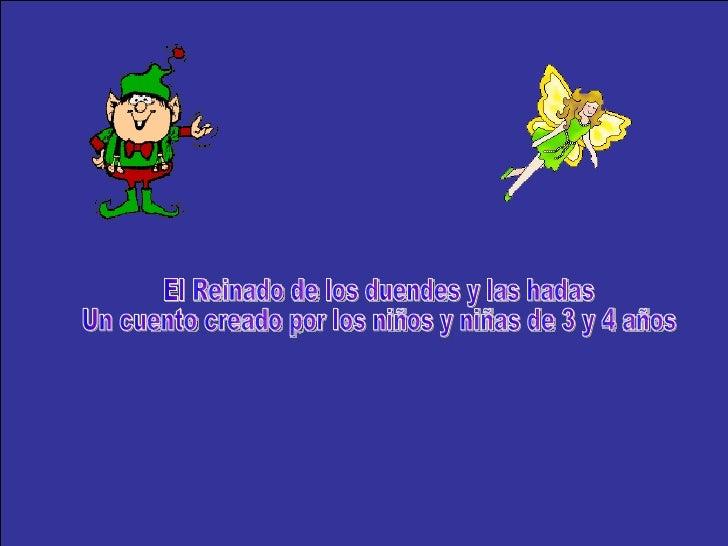 El Reinado de los duendes y las hadas Un cuento creado por los niños y niñas de 3 y 4 años