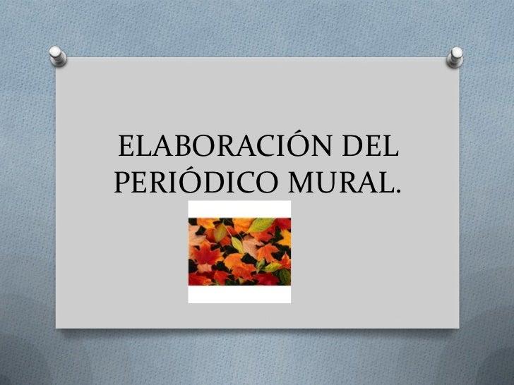 Elaboracindelperidicomural for Estructura de un periodico mural