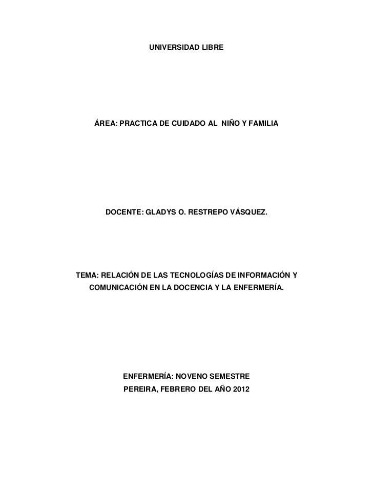 UNIVERSIDAD LIBRE    ÁREA: PRACTICA DE CUIDADO AL NIÑO Y FAMILIA      DOCENTE: GLADYS O. RESTREPO VÁSQUEZ.TEMA: RELACIÓN D...