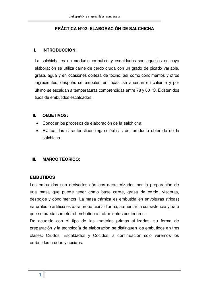 Elaboración de embutidos escaldados                 PRÁCTICA Nº02: ELABORACIÓN DE SALCHICHA  I.       INTRODUCCION:  La sa...