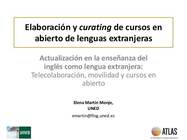 Elaboración y curating de cursos en abierto de lenguas extranjeras Actualización en la enseñanza del inglés como lengua ex...