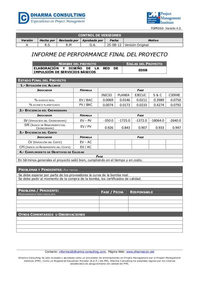 FGPR560- Versión 4.0  CONTROL DE VERSIONES Versión  Hecha por  Revisada por  Aprobada por  Fecha  A  R.S  R.M  G.A.  25-08...