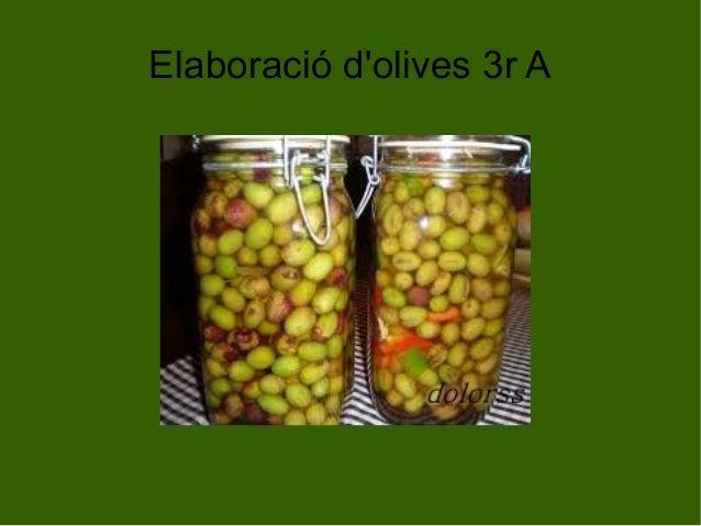 Elaboració d'olives 3r A