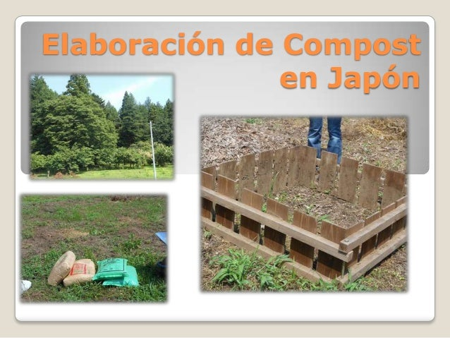 Elaboracion de compost y bokashi en japon . Curso JICA 2012