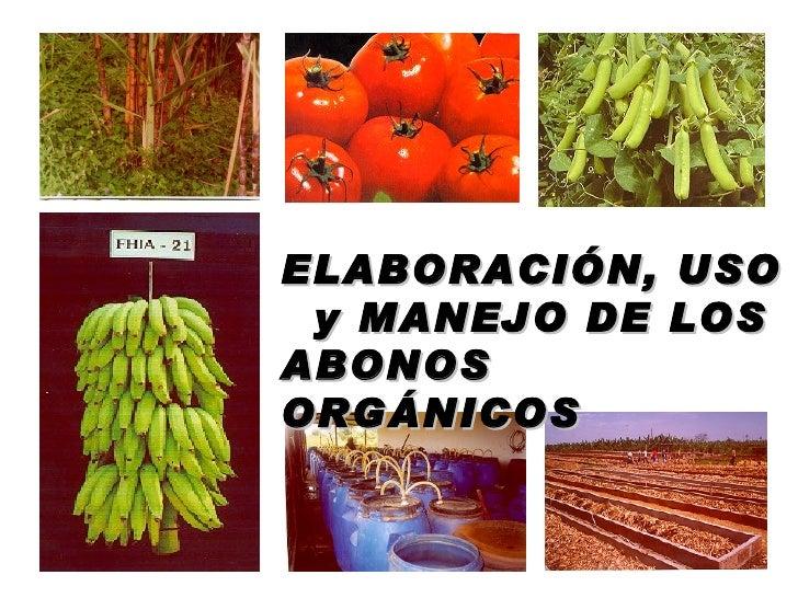 ELABORACIÓN, USO y MANEJO DE LOSABONOSORGÁNICOS