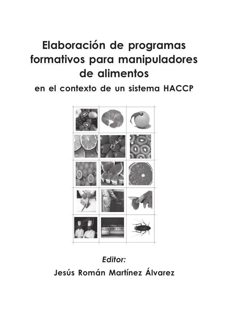 Elaboración de programas formativos para manipuladores           de alimentos en el contexto de un sistema HACCP          ...