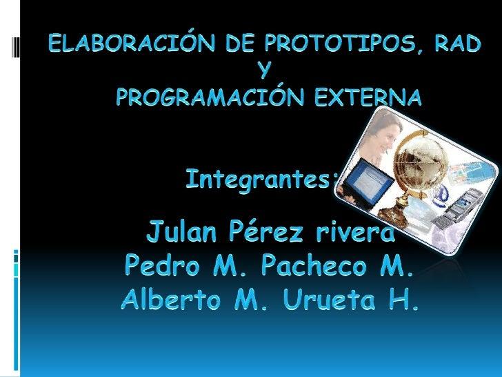 elaboracion de prototipos rad y programacion externa