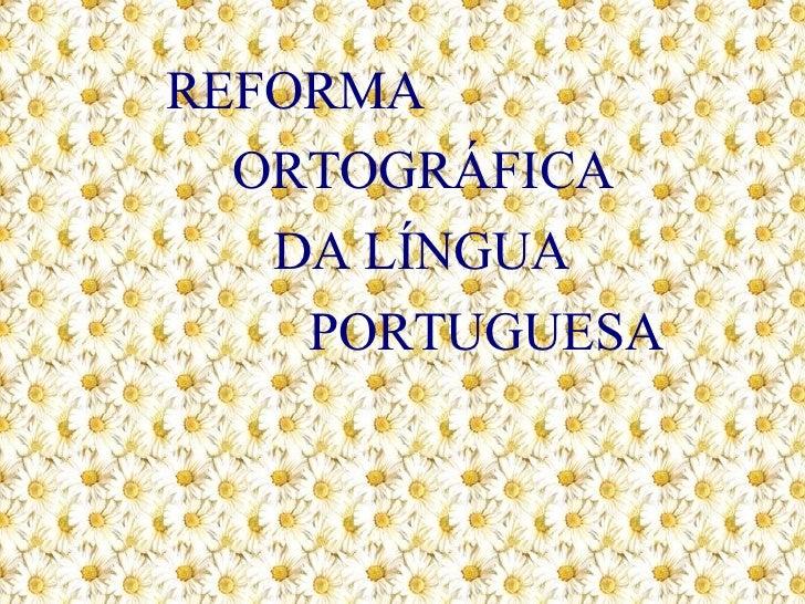 Projeto Reforma Ortográfica