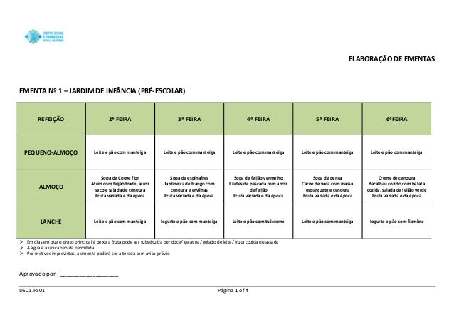 DS01.PS01 Página 1 of 4  ELABORAÇÃO DE EMENTAS  EMENTA Nº 1 – JARDIM DE INFÂNCIA (PRÉ-ESCOLAR) REFEIÇÃO 2ª FEIRA 3ª FEIRA ...