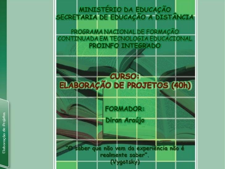 O Curso Elaboração de Projetos (40h) propicia o aprofundamento teóricosobre o conceito de projeto e suas especificidades n...