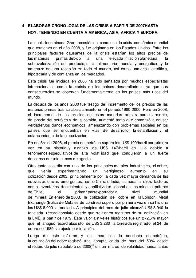 4 ELABORAR CRONOLOGIA DE LAS CRISIS A PARTIR DE 2007HASTA HOY, TENIENDO EN CUENTA A AMERICA, ASIA, AFRICA Y EUROPA. La cua...