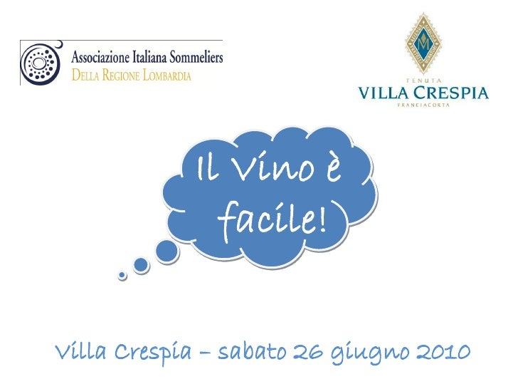 Il Vino è               facile!  Villa Crespia – sabato 26 giugno 2010