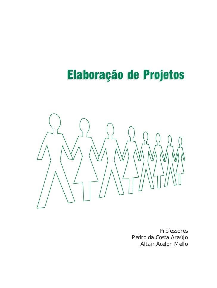 Elaboração de Projetos                       Professores            Pedro da Costa Araújo               Altair Acelon Mello